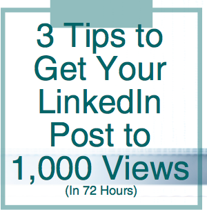 3 Tips to Get Your LinkedIn Posts to 1,000 + Views (In less than 72 hours)
